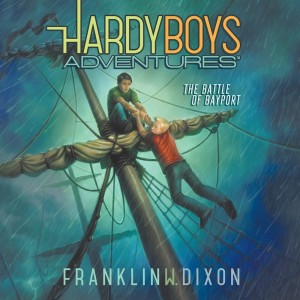 The Battle of Bayport (Hardy Boys Adventures, Book #6)