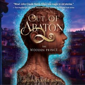The Wooden Prince (Out of Abaton, Book #1)