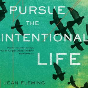 Pursue the Intentional Life