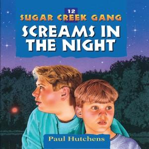Screams in the Night (Sugar Creek Gang, Book #12)