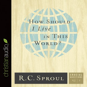 How Should I Live in This World? (Series: Crucial Questions, Book#5)
