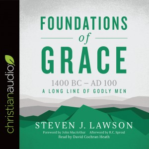 Foundations of Grace (A Long Line of Godly Men)