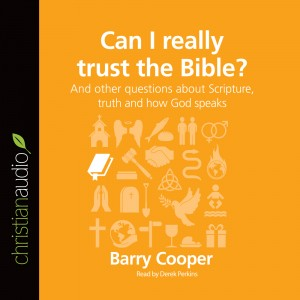 Can I Really Trust the Bible? (Series: Questions Christians Ask)