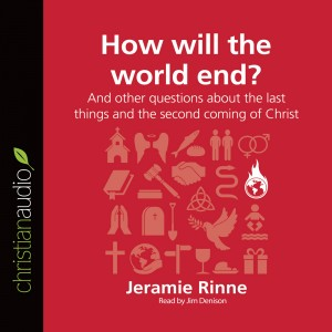 How Will the World End? (Series: Questions Christians Ask)