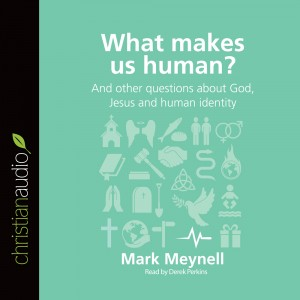What Makes Us Human? (Series: Questions Christians Ask)