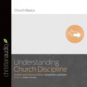 Understanding Church Discipline (Church Basics Series)