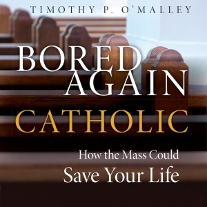 Bored Again Catholic