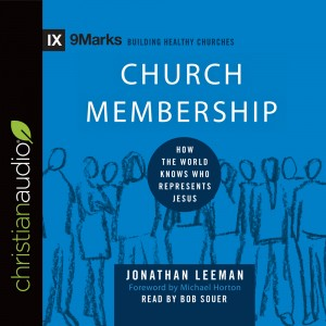 Church Membership (9Marks Series)