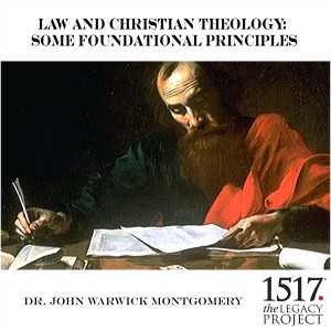 Law and Christian Theology: Some Foundational Principles