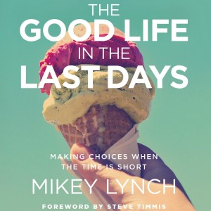 The Good Life in the Last Days