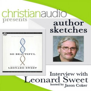 Author Sketches: Interview with Leonard Sweet