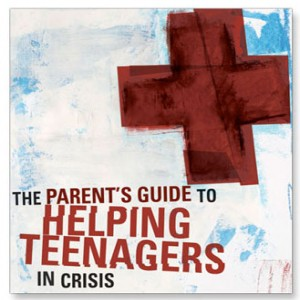 A Parent's Guide to Helping Teenagers in Crisis
