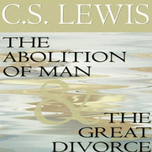 The Abolition of Man and The Great Divorce