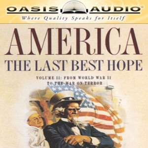 America: The Last Best Hope Volume II