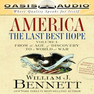 America: The Last Best Hope Volume I