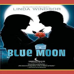 Blue Moon (Moonstruck Series, Book #3)