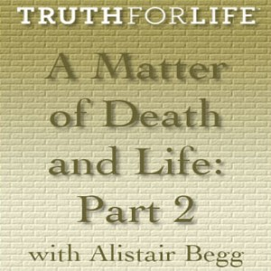 A Matter of Death and Life, Part 2