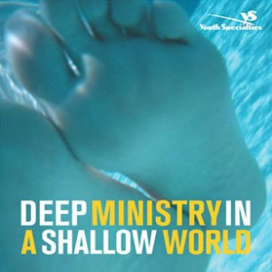 Deep Ministry in a Shallow World