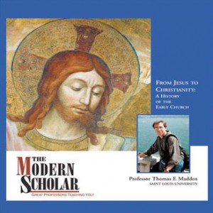 The Modern Scholar: From Jesus to Christianity