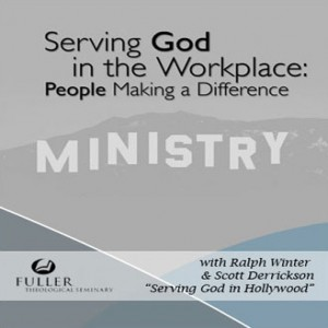 Serving God in the Workplace: Serving God in Hollywood