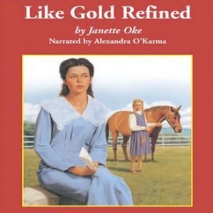 Like Gold Refined (A Prairie Legacy, Book #4)