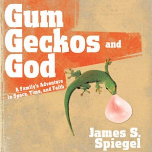 Gum, Geckos, and God