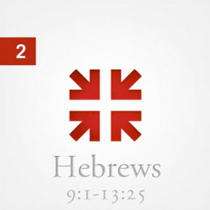 Hebrews Series: Part 2