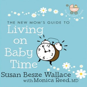 The New Mom's Guide to Living on Baby Time
