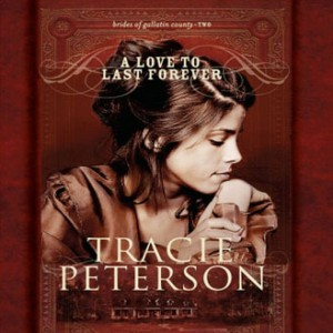 A Love to Last Forever (The Brides of Gallatin County, Book #2)