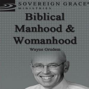 Biblical Manhood and Womanhood