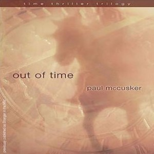 Out of Time (Time Thriller Trilogy, Book #2)