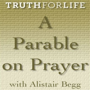 A Parable on Prayer