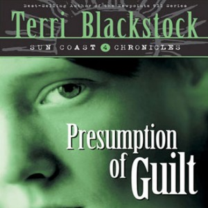 Presumption of Guilt (Sun Coast Chronicles, Book #4)