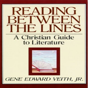 Reading Between the Lines: A Christian Guide to Literature