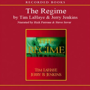 The Regime (Before They Were Left Behind Series, Book #2)