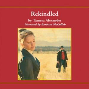 Rekindled (Fountain Creek Chronicles, Book #1)