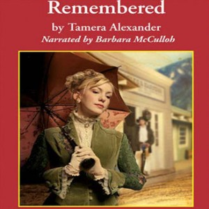 Remembered (Fountain Creek Chronicles, Book #3)