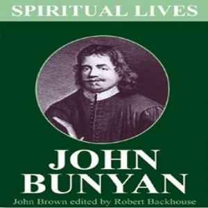 Spiritual Lives: John Bunyan