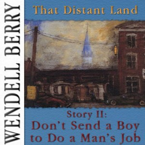 That Distant Land, Story 02: Don't Send a Boy
