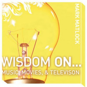 Wisdom on Music, Movies & Television