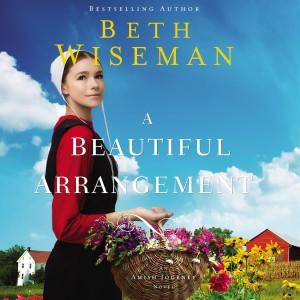 A Beautiful Arrangement (An Amish Journey Novel, Book #3)