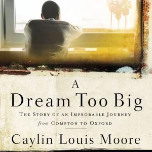 A Dream Too Big