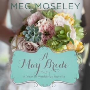 A May Bride (A Year of Weddings Novella, Book #6)