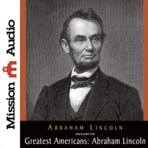 Greatest Americans: Abraham Lincoln