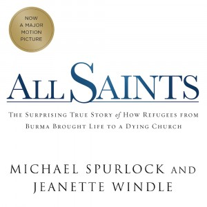 All Saints: The Surprising True Story of How Refugees from Burma Brought Life to a Dying Church
