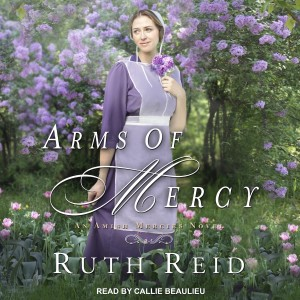 Arms of Mercy (Amish Mercies, Book #2)