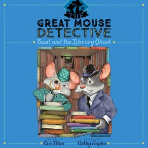 Basil and the Library Ghost (The Great Mouse Detective, Book #8)
