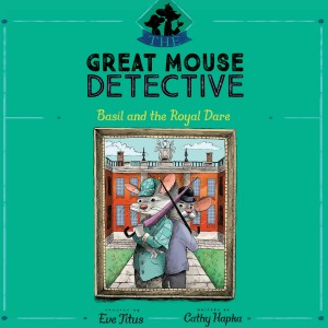 Basil and the Royal Dare (The Great Mouse Detective, Book #7)