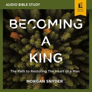 Becoming a King (Audio Bible Studies)