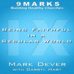 Being Faithful in a Secular World